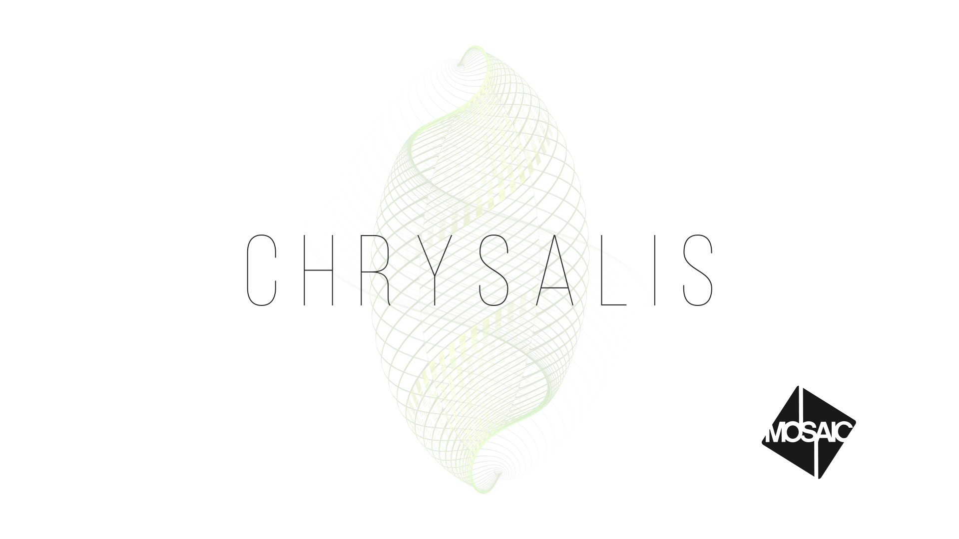 Chrysalis: Week 4