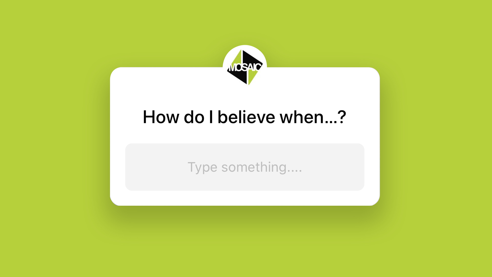 How Do I Believe When...?: Wk1